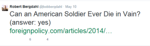 bergdahl on can soldiers die in vain  yes